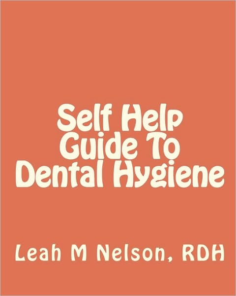 Self Help Guide to Dental Hygiene