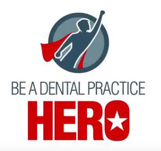 Be A Dental Practice Hero